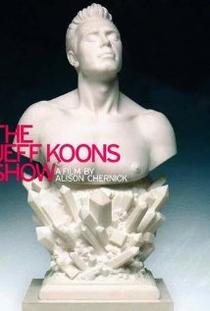 The Jeff Koons Show - Poster / Capa / Cartaz - Oficial 1