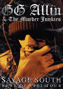 GG Allin & The Murder Junkies: Savage South - Poster / Capa / Cartaz - Oficial 1