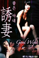 Temptation of Eve 2: Good Wife (Ibeueui Yoohok 2: Jongeun Anae)