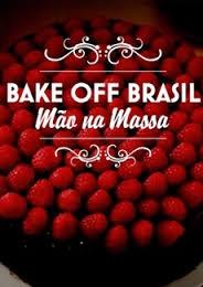 Bake Off Brasil – Mão na Massa (1ª Temporada) - Poster / Capa / Cartaz - Oficial 1