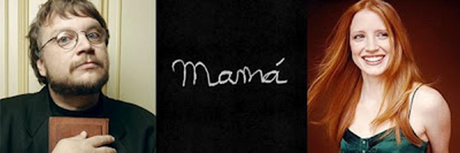 GARGALHANDO POR DENTRO: Já Conhece?   Mama, Novo Filme de Terror de Guillermo Del Toro