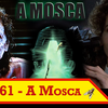 A Mosca (The Fly, 1986) - FGcast #61