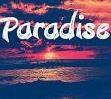 Paradise  (Paradise )