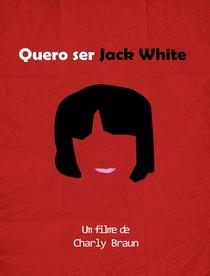Quero ser Jack White - Poster / Capa / Cartaz - Oficial 1
