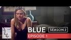 Blue | Season 2, Ep. 1 of 26 | Feat. Julia Stiles | WIGS