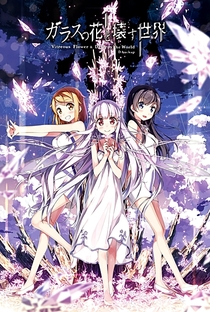 Glass no Hana to Kowasu Sekai - Poster / Capa / Cartaz - Oficial 4