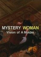 Uma Mulher Misteriosa: Visão de um Assassinato (Mystery Woman: Vision of a Murder)
