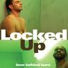"A Liga Gay: Assista ao filme ""Preso - Locked Up"""