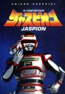 O Fantástico Jaspion (Kyojuu Tokusou Juspion)