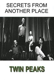Secrets from Another Place: Creating Twin Peaks - Poster / Capa / Cartaz - Oficial 1