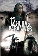 12 Horas Para Viver (12 Hours to Live)