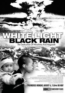 Luz Branca, Chuva Negra: A Destruição de Hiroshima e Nagasaki - Poster / Capa / Cartaz - Oficial 2