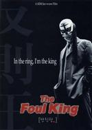 The Foul King (Banchikwang)