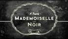 MADEMOISELLE NOIR: A Tragedy