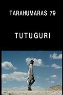 Tutuguri: Tarahumaras 79 (Tutuguri: Tarahumaras 79)
