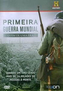 Primeira Guerra Mundial - O Fim de Uma Era - Poster / Capa / Cartaz - Oficial 1