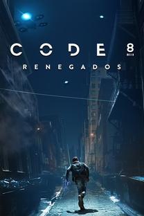 Code 8: Renegados - Poster / Capa / Cartaz - Oficial 4
