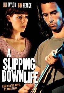 A Slipping-Down Life - Poster / Capa / Cartaz - Oficial 1