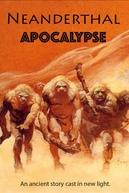 Apocalypse Neandertal (Neanderthal Apocalypse)