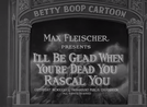 Betty Boop in I'll Be Glad When You're Dead You Rascal (Betty Boop in I'll Be Glad When You're Dead You Rascal)