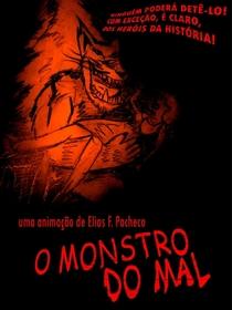 O Monstro do Mal - Poster / Capa / Cartaz - Oficial 1