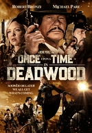 Once Upon a Time in Deadwood (Once Upon a Time in Deadwood)