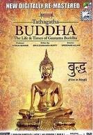 Tathagatha Buddha: The Life & Times of Gautama Buddha (Tathagatha Buddha: The Life & Times of Gautama Buddha)