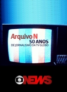 Arquivo N: 50 anos de jornalismo da TV Globo (Arquivo N: 50 anos de jornalismo da TV Globo)