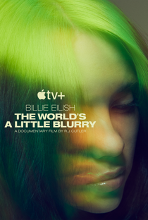 Billie Eilish: The World's a Little Blurry - Poster / Capa / Cartaz - Oficial 1