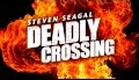 DEADLY CROSSING trailer