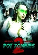 Pot Zombies 2: More Pot, Less Plot (Pot Zombies 2: More Pot, Less Plot)
