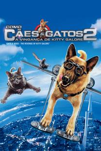 Como Cães e Gatos 2: A Vingança de Kitty Gallore - Poster / Capa / Cartaz - Oficial 13