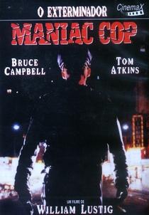 Maniac Cop - O Exterminador - Poster / Capa / Cartaz - Oficial 2