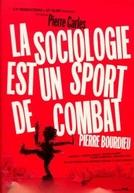 Pierre Bourdieu - A Sociologia é um esporte de combate (La sociologie est un sport de combat)