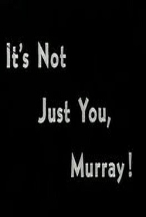 It's Not Just You, Murray! - Poster / Capa / Cartaz - Oficial 1