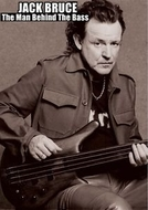 Jack Bruce - The Man Behind the Bass (Jack Bruce - The Man Behind the Bass)