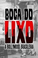 Boca do Lixo: A Bollywood Brasileira (Boca do Lixo - A Bollywood Brasileira)