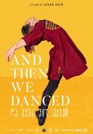 E Então Nós Dançamos (And Then We Danced)