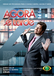 Agora é tarde 2011-2013 - Poster / Capa / Cartaz - Oficial 1