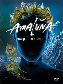 Cirque du Soleil - Amaluna - Poster / Capa / Cartaz - Oficial 1