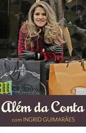 Além da Conta  (1ª Temporada) (Além da Conta (1ª Temporada))