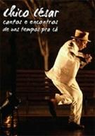Chico Cesar - Cantos e Encontros de uns Tempos pra Cá - Poster / Capa / Cartaz - Oficial 1