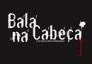Bala Na Cabeça (Bala Na Cabeça)