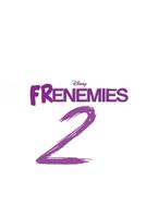 Inimigos de Infância 2 (Frenemies 2)