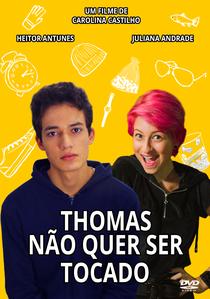 Thomas Não Quer Ser Tocado - Poster / Capa / Cartaz - Oficial 1