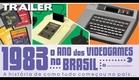 Trailer: 1983 O Ano dos Videogames no Brasil [ZeroQuatroMidia]