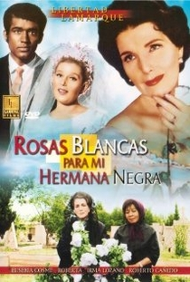 Rosas blancas para mi hermana negra - Poster / Capa / Cartaz - Oficial 1