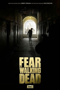 Fear the Walking Dead (1ª Temporada) - Poster / Capa / Cartaz - Oficial 3