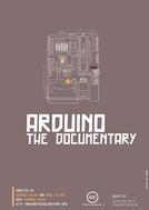 Arduino, O Documentário (Arduino the Documentary)