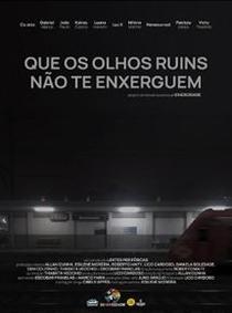Que Os Olhos Ruins Não Te Enxerguem - Poster / Capa / Cartaz - Oficial 1